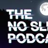 NoSleep Podcast - Tuesday, Feb. 20, 2018 / 8:00pm