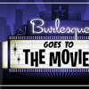 Burlesque Goes to the Movies
