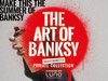 Tickets to see The Art of Banksy