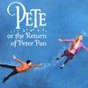 Pete, Or the Return of Peter Pan