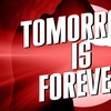 """""""Tomorrow is Forever"""" - Sunday January 29, 2017 / 7:00pm"""