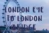 London Eye To London Bridge