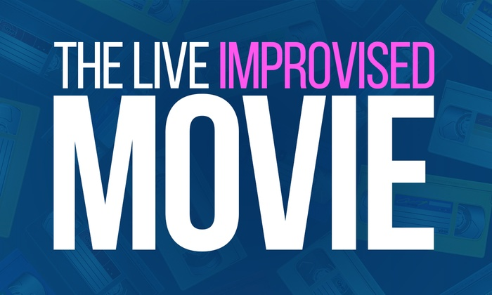 """""""The Live Improvised Movie"""" - Downtown Houston: """"The Live Improvised Movie"""" - Friday, Mar. 16, 2018 / 10:30pm"""