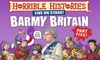 Tickets to see Horrible Histories: Barmy Britain Pt 5