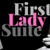 """First Lady Suite"" - Saturday November 26, 2016 / 2:30pm"