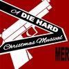 """Yippee Ki-Yay, Merry Christmas: A Die Hard Christmas Musical"""