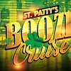 St. Patrick's Weekend Booze Cruise