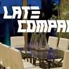 """Late Company"" - Sunday February 19, 2017 / 2:00pm"