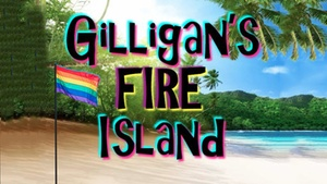 "Empire Stage: ""Gilligan's Fire Island"" - Friday August 5, 2016 / 8:00pm"