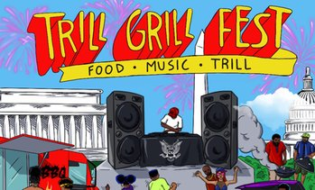 Trill Grill Fest 2019 - Saturday, Jul 27, 2019 / 4:00pm