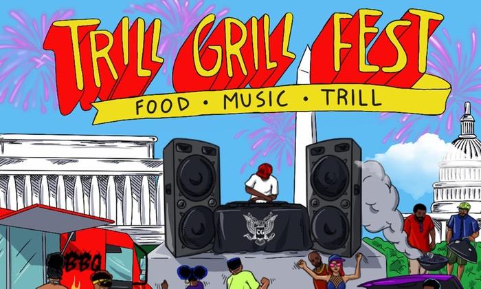 Trill Grill Fest 2019 - Saturday, Jul 27, 2019 / 4:00pm