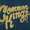 Common Kings - Thursday February 2, 2017 / 8:00pm