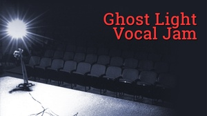 Chance Theater: Ghost Light Vocal Jam Open Mic Night at Chance Theater
