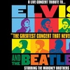 Elvis & The Beatles: The Greatest Concert That Never Was