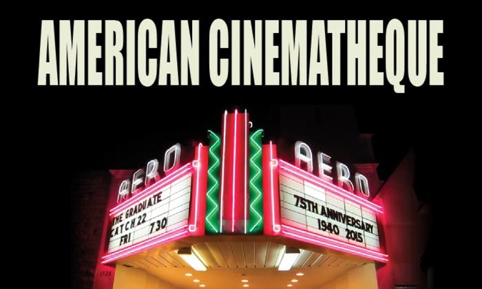 Aero Theatre In Santa Monica Ca Groupon