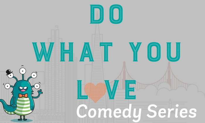 WeWork TransBay - South Beach: Do What You Love Comedy Series at WeWork TransBay