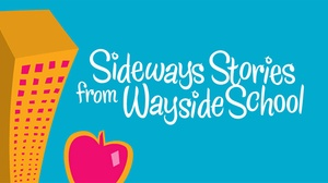 Howard Conn Fine Arts Center: Sideways Stories From Wayside School at Howard Conn Fine Arts Center