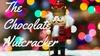 """""""The Chocolate Nutcracker"""" - Saturday, Dec 14, 2019 / 7:30pm"""