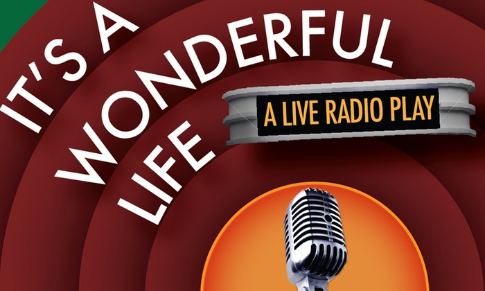 STAGEStheatre - Downtown Fullerton: It's a Wonderful Life -- A Live Radio Play at STAGEStheatre