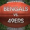 Cincinnati Bengals vs San Francisco 49ers