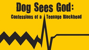 The Bug Theatre: Dog Sees God: Confessions of a Teenage Blockhead at The Bug Theatre