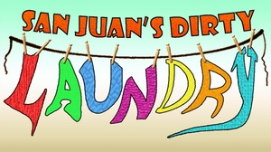 Camino Real Playhouse: San Juan's Dirty Laundry, or Will Her Knickers Ever Be Clean? at Camino Real Playhouse