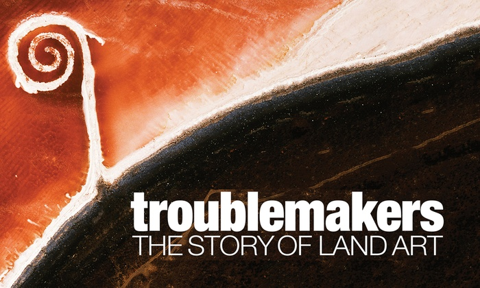 Leonard Nimoy Thalia, Symphony Space - Upper West Side: Troublemakers: The Story of Land Art at Leonard Nimoy Thalia, Symphony Space
