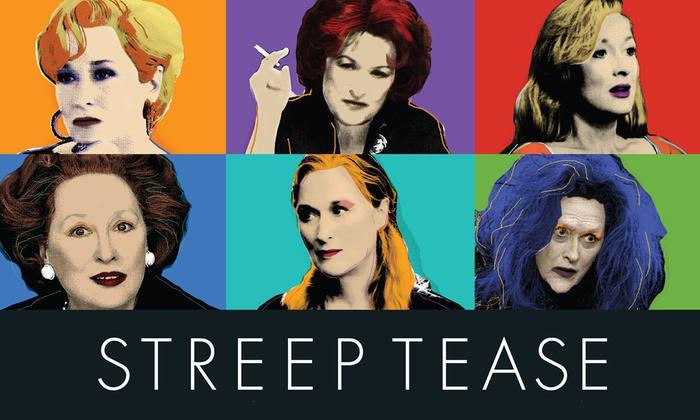 Macha Theatre - West Hollywood: Streep Tease at Macha Theatre