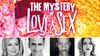 Mark Taper Forum - Downtown Los Angeles: The Mystery of Love & Sex at Mark Taper Forum