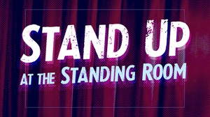 The Standing Room: Stand Up at The Standing Room at The Standing Room