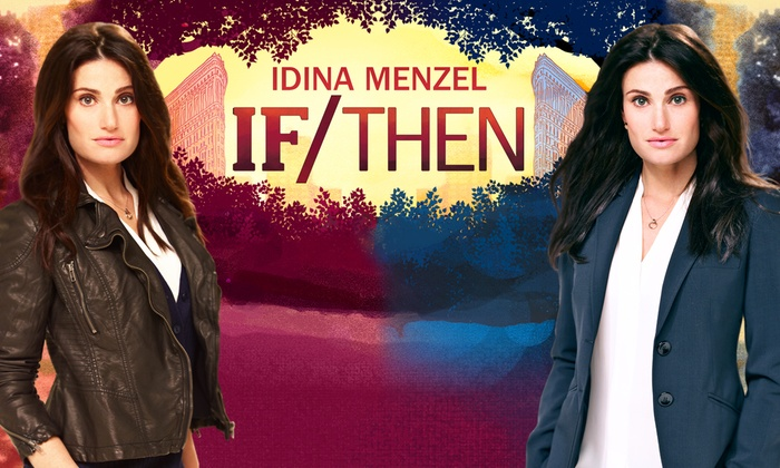 Segerstrom Center for the Arts, Segerstrom Hall - South Coast Metro: If/Then at Segerstrom Center for the Arts, Segerstrom Hall