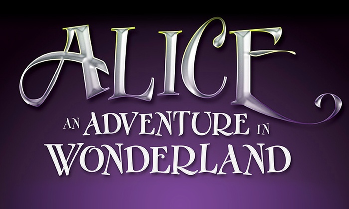 Eagle Theatre - Leisuretowne: Alice, an Adventure in Wonderland at Eagle Theatre