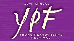 Chicago Dramatists Theatre: 29th Young Playwrights Festival at Chicago Dramatists Theatre