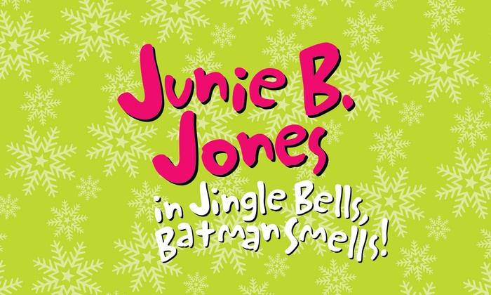 Howard Conn Fine Arts Center - Central Minneapolis: Junie B. Jones in Jingle Bells, Batman Smells at Howard Conn Fine Arts Center