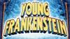 Landis Performing Arts Center - Downtown Riverside: Mel Brooks' Young Frankenstein at Landis Performing Arts Center