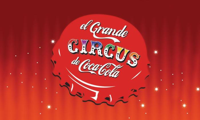 The Colony Theatre - Burbank: El Grande CIRCUS de Coca-Cola at The Colony Theatre
