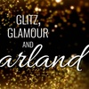 Glitz, Glamour and Garland