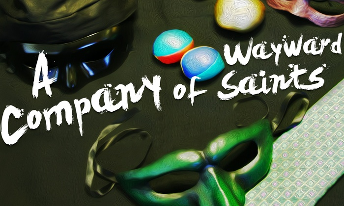 Repertory East Playhouse - Newhall: A Company of Wayward Saints at Repertory East Playhouse