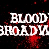Bloody Broadway