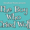 """The Boy Who Cried Wolf"" - Saturday February 25, 2017 / 11:00am"