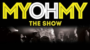 """Brass House: """"MyOhMy The Show"""" - Saturday August 6, 2016 / 8:00pm"""