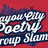 Bayou City Poetry Group Slam - Thursday July 13, 2017 / 7:30pm