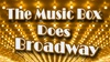 """The Music Box Theater - The Music Box Theater: """"The Music Box Does Broadway"""" - Friday March 17, 2017 / 7:30pm"""