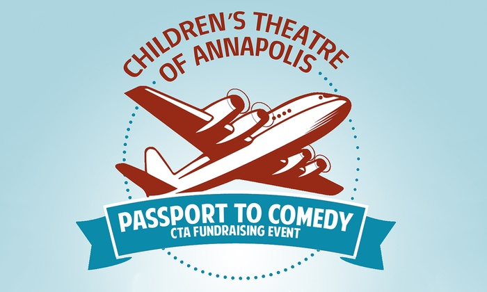 Children's Theatre of Annapolis  - Cape St. Claire: Passport to Comedy at Children's Theatre of Annapolis