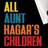 """""""All Aunt Hagar's Children"""" - Friday December 9, 2016 / 8:00pm"""