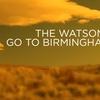"""The Watsons Go to Birmingham"""