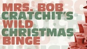 "ONSTAGE in Bedford: ""Mrs. Bob Cratchit's Wild Christmas Binge"""