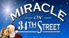 """Miracle on 34th Street"" - Thursday December 15, 2016 / 8:00pm"