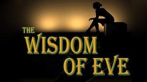 Sylvia Beard Theatre: The Wisdom of Eve