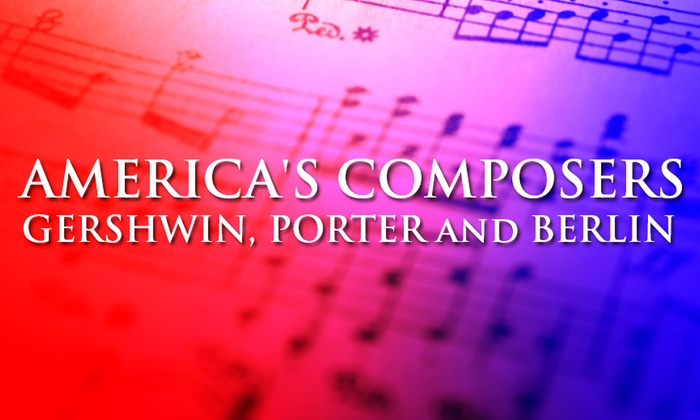 NextStop Theatre  - Aberdeen: America's Composers: An Evening With Gershwin, Porter and Berlin at NextStop Theatre